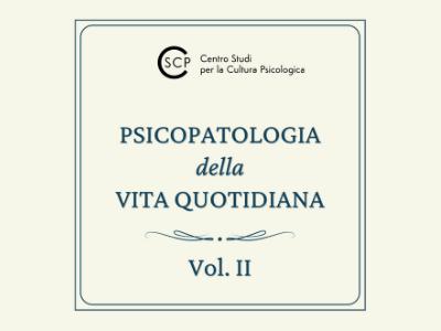 PSICOPATOLOGIA DELLA VITA QUOTIDIANA - VOL. II