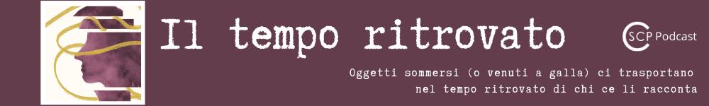 Podcast CSCP Il Tempo Ritrovato